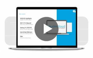 CIMCLOUD 2020.R2, 2021.R1 AND GETTING TO 2020.R2